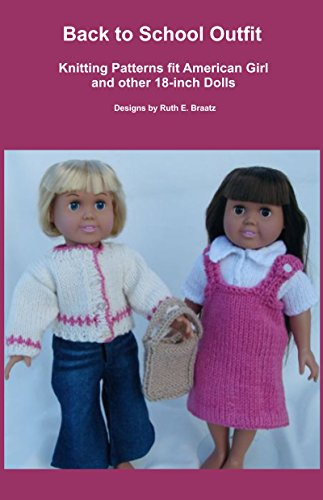 Back to School Outfit: Knitting Patterns fit American Girl and other 18-Inch Dolls (English Edition)