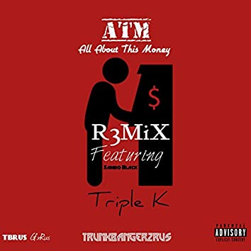 All About This Money (feat. Sambo Black) (ATM) [Remix]