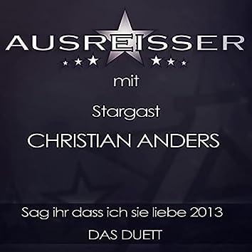 Sag ihr dass ich sie liebe 2013 Das Duett (with Christian Anders)