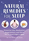 Natural Remedies for Sleep: Essential Oils, Meditation, Acupressure, and More for a Good Night's Rest