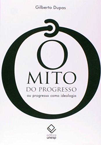 O mito do progresso - 2ª edição: Ou progresso como ideologia