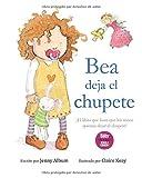 Bea deja el chupete: ¡El libro que hace que los niños quieran dejar el...