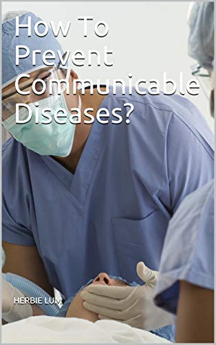 How To Prevent Communicable Diseases? (English Edition)