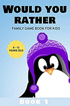 Would You Rather: Family Game Book for Kids 6-12 Years Old Book 1 by [Kabukuma Kids]
