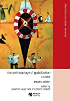 The Anthropology of Globalization: A Reader (Wiley Blackwell Readers in Anthropology)