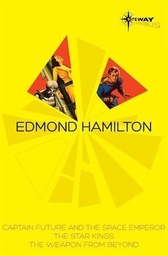 Edmond Hamilton SF Gateway Omnibus: Captain Future and the Space Emperor,...