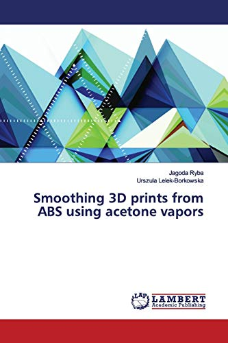 Smoothing 3D prints from ABS using acetone vapors