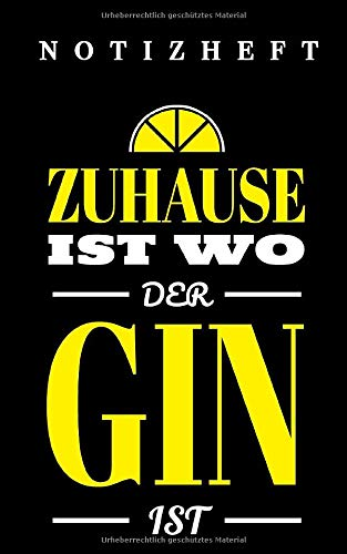 Notizheft: Zuhause ist wo der Gin ist in 12,7 x 20,32 - 5x8 Zoll mit 102 Seiten