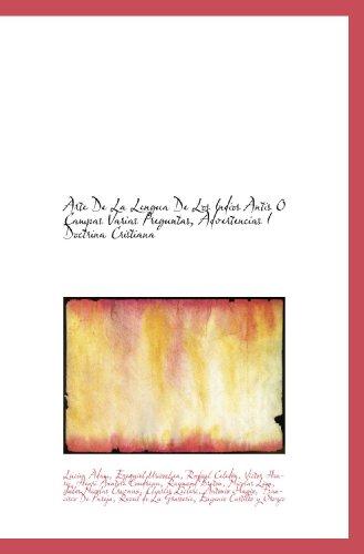 Arte De La Lengua De Los Indios Antis O Campas Varias Preguntas, Advertencias I Doctrina Cristiana