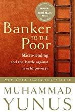 Banker to the Poor( Micro-Lending and the Battle Against World Poverty) [BANKER TO THE POOR 2003. CORR.] [Paperback]