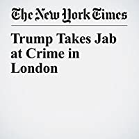 Trump Takes Jab at Crime in London's image