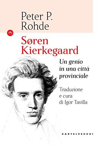 Soren Kierkegaard: Un genio in una città provinciale