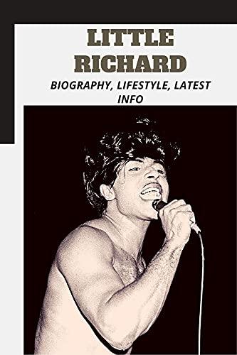Little Richard: Biography, Lifestyle, Latest Info (English Edition)