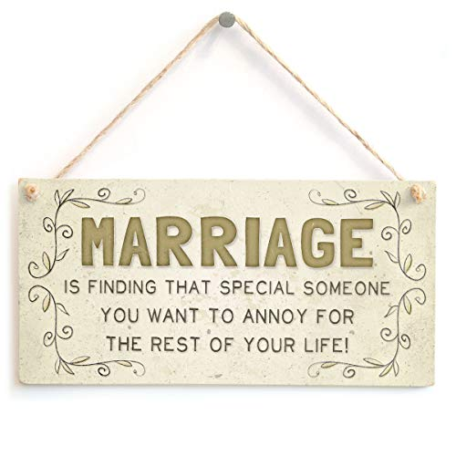 Marriage is Marriage is finding that special someone you want to annoy for the rest of your life! - Super Cute And Funny Newlywed Home Accessory Gift Sign that special someone you want to annoy for th