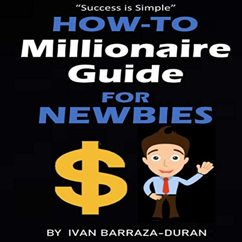 How-To Millionaire Guide for Newbies audiobook cover art