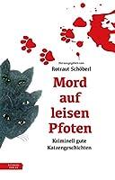 Mord auf leisen Pfoten: Kriminell gute Katzengeschichten