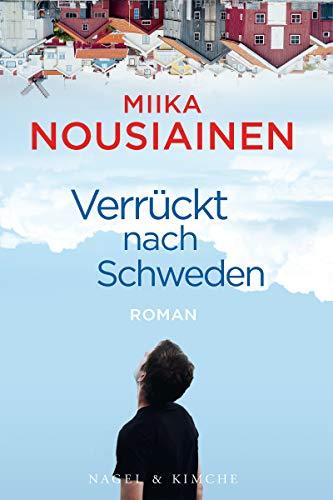 Verrückt nach Schweden: Roman