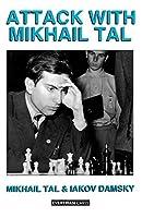 Attack with Mikhail Tal (Cadogan Chess Books) by Mikhail Tal Iakov Damsky(1994-08-01)