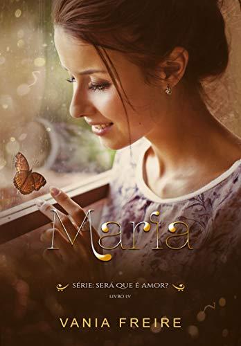 Maria (Será que é amor? Livro 4)