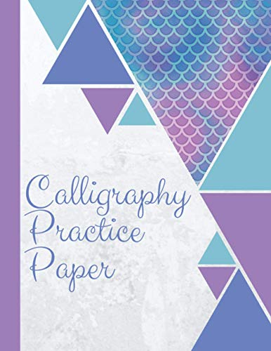Caligraphy Practice Paper: Calligraphy Notebook For Beginners