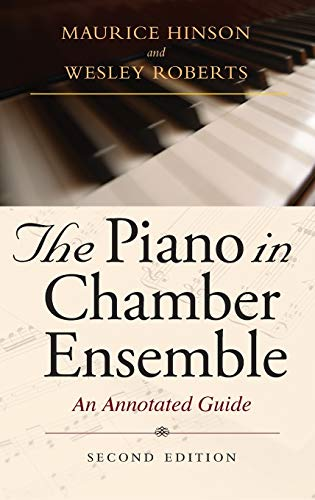 The Piano in Chamber Ensemble, Second Edition: An Annotated Guide