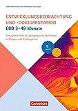 Entwicklungsbeobachtung und -dokumentation (EBD) / 3-48 Monate (9. Auflage): Eine Arbeitshilfe für pädagogische Fachkräfte in Krippen und Kindergärten. Buch mit CD-ROM