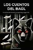 Los cuentos del baúl: Historias de misterio, suspenso y algo más…