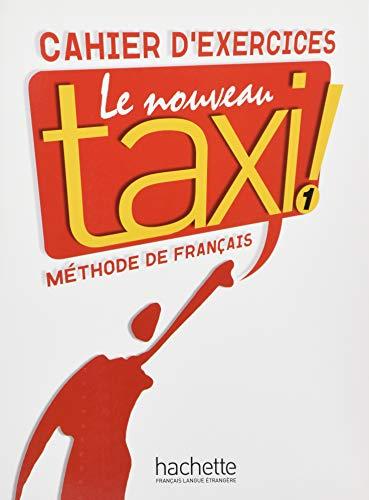 Le nouveau taxi! 1 - Internationale Ausgabe: Le nouveau taxi !: Band 1 (Internationale Ausgabe).Méthode de Français / Cahier d'exercices