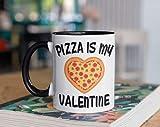 Tazza con scritta 'Pizza is my Valentine', divertente pizza San Valentino, tazza da caffè per San Valentino, regalo per gli amanti della pizza