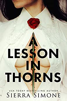 A Lesson in Thorns (Thornchapel Book 1) by [Sierra Simone]