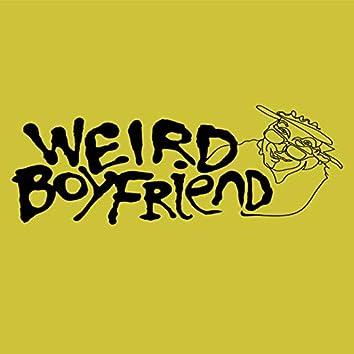 Weird Boyfriend