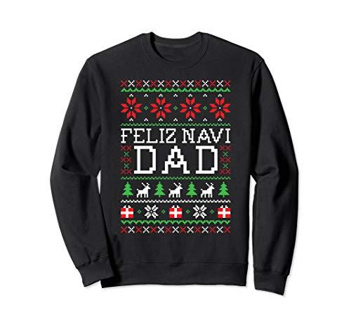 Feliz Navi Dad Ugly Christmas Sweatshirt Sweatshirt