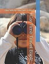 Car Time Travel Book: I Spy With My Little Eyes - A thru Z