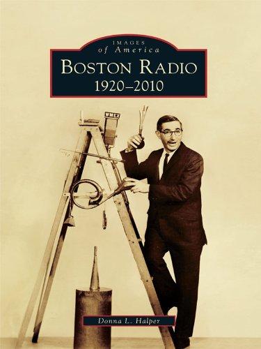 Boston Radio: 1920–2010 (Images of America) (English Edition)