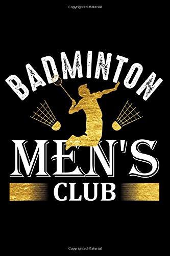 Badminton men's club Notebook, Badminton Player notebook gift: badminton set / Badminton log Gift, 101 Pages, 6x9, Soft Cover, Matte Finish