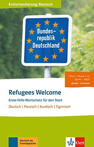 Refugees Welcome: Erste-Hilfe-Wortschatz für den Start. Deutsch, Persisch, Tigrinisch, Kurdisch. Buch + Audio-Online
