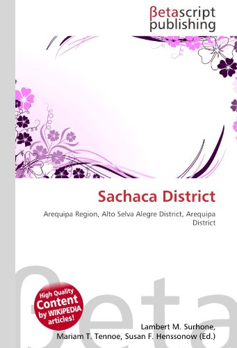 Sachaca District: Arequipa Region, Alto Selva Alegre District, Arequipa District