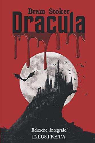 Dracula: Edizione Integrale Illustrata