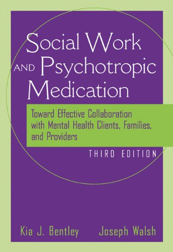 The Social Worker and Psychotropic Medication: Toward Effective Collaboration with Mental Health Clients, Families, and