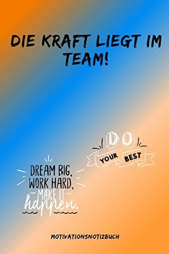 DIE KRAFT LIEGT IM TEAM! DO YOUR BEST: A5 Notizbuch KALENDER Sport | Motivation | Buch | Laufen | Mentaltraining |Glücklich | Geschenkidee | Leistungssport | Disziplin | Meditation | Freund