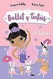 Ballet y tutús 2 ¡A bailar! (PEQUES)