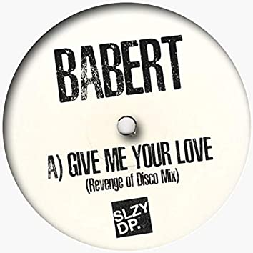 Give Me Your Love (Revenge of Disco Mix)