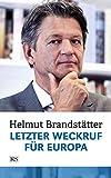 Expert Marketplace - Dr. Helmut Brandstätter - Letzter Weckruf für Europa