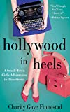 Hollywood in Heels: A Small-Town Girl's Adventures in Tinseltown