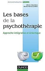 Les bases de la psychothérapie - Approche intégrative et éclectique d'Olivier Chambon