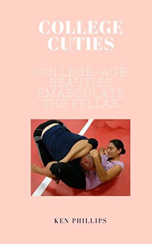 College Cuties: College-Age Beauties Emasculate the Fellas (English Edition)