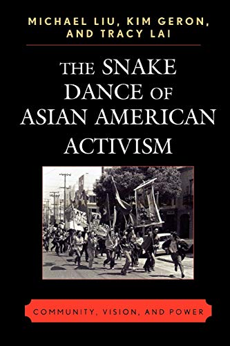 The Snake Dance of Asian American Activism: Community,...