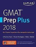 kaplan gmat prep plus 2018: 6 practice tests + proven strategies + video + mobile: 6 practice tests + proven strategies + online + video + mobile