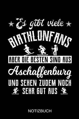 Es gibt viele Biathlonfans aber die besten sind aus Aschaffenburg und sehen zudem noch sehr gut aus: A5 Notizbuch   Liniert 120 Seiten   ...   Ostern   Vatertag   Muttertag   Namenstag
