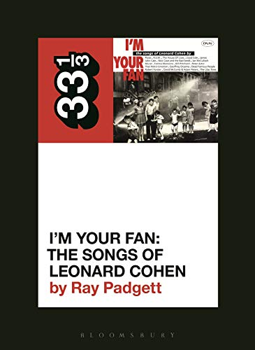 Various Artists' I'm Your Fan: The Songs of Leonard Cohen (33 1/3, 147)